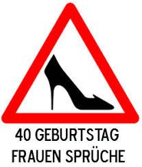 40 Geburtstag Sprüche Für Frauen Glückwünsche