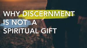 discernment is not one of the spiritual gifts study