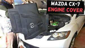 MAZDA CX-7 CX7 UPPER ENGINE COVER REMOVAL REPLACEMENT - YouTube
