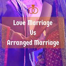 love marriage vs arranged marriage a comprehensive analysis