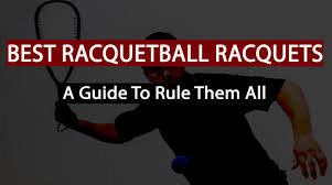 Best Racquetball Racquets In 2019 Beginners Guide