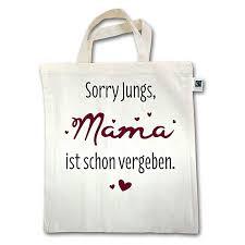 Shirtracer Sprüche Kind Sorry Jungs Mama Ist Schon Vergeben