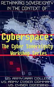 Rethinking Sovereignty In The Context Of Cyberspace The