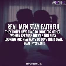 Real Men Stay Faithful Pictures Photos And Images For Facebook New Real Men Quotes
