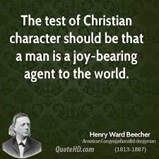 Christian Character Quotes Best Of Henry Ward Beecher Quotes QuoteHD