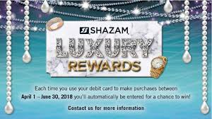 shazam luxury rewards use your debit card for a chance to win