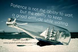 Keep Good Attitude While Waiting Wisdom Quotes Stories