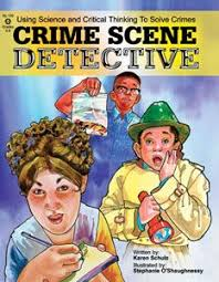 crime scene detective using science and critical thinking to solve crimes resources for teaching science critical thinking and clroom