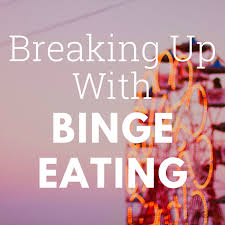 Breaking Up With Binge Eating