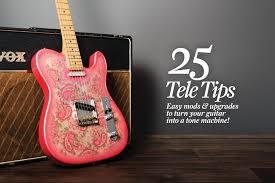 25 fender telecaster tips mods and upgrades guitar bass cover feature opening dps copy