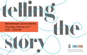 Sva Mfa Interaction Design Parentheses Lecture Series Storytelling Sva Mfa