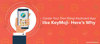 Create Your Own Emoji Keyboard App Like Keymoji Heres Why