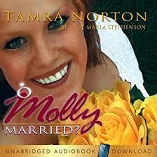 Amazon.com: Molly Married? (Audible Audio Edition): Tamra Norton, Marla  Stephenson, Cedar Fort Publishing and Media: Audible Audiobooks