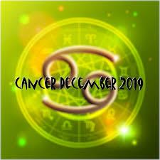 Cancer December 2019 Horoscope Love Money Career