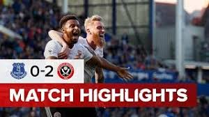 Live | blues down early calvin 10 hrs ago. Everton Vs Sheffield United Premier League Highlights Youtube