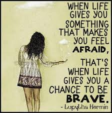 Brave Quotes Impressive Life Quotes And Words To Live By Chance To Be Brave OMG Quotes