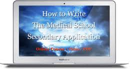 how to write the medical school secondary application inquarta  how to write your medical school secondary application learn what medical schools want and write great essays faster