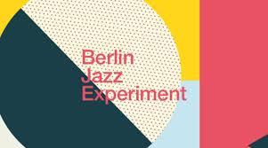 Berlin Jazz Experiment - May 31 - Jun 2, 2019 - Berlin, Germany