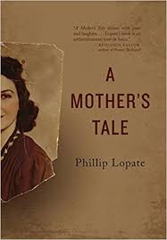 a mother s tale st century essays phillip lopate  a mother s tale 21st century essays phillip lopate 9780814213315 amazon com books