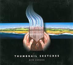 Bob Zander – Thumbnail Sketches (CD) - Discogs