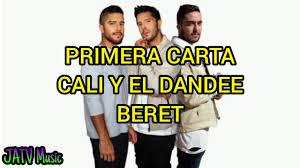 PRIMERA CARTA / CALI Y EL DANDEE / BERET / LETRA - YouTube