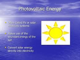 Photovoltaic Energy James Humphries Hina Imtiaz Taylor Pack Brian Oates  Craig McConnell. - ppt download