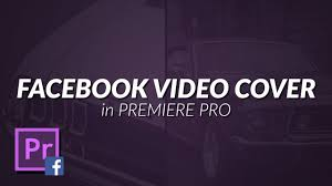 how to export a video as a cover video banner on your facebook page using premiere pro tutorial