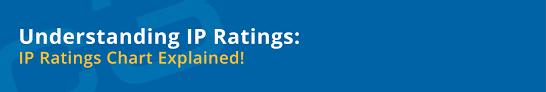 White Paper Understanding Ip Ratings Ip Ratings Chart