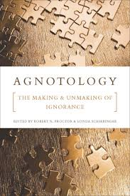 agnotology the making and unmaking of ignorance edited by  agnotology the making and unmaking of ignorance edited by robert n proctor and londa schiebinger