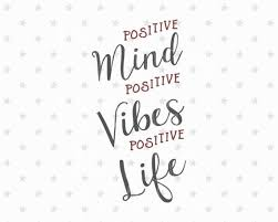 Positive Vibes Quotes Fascinating Positive Mind Positive Vibes Only Positive Life Svg Good Vibes Etsy