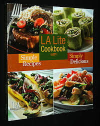 L A Lite Cookbook; Simple Recipes, Simply Delicious (L A Weight Loss ...