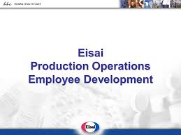 Operations Employee Eisai Production Operations Employee Development Ppt Download