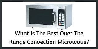 best rated countertop microwaves top rated microwaves top microwaves consumer ratings countertop microwave ovens rated countertop