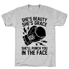 Shes Beauty Shes Grace Quote Best Of She's Beauty She's Grace She'll Punch You In The Face TShirt