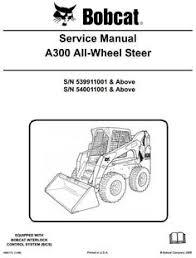 bobcat 7753 skid steer loader service manual pdf bobcat manuals bobcat skid steer loader type a300 s n 539911001 above workshop service manual circuit diagramhigh