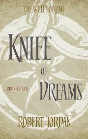 Knife Of Dreams Book 11 Of The Wheel Of Time Amazon Co Uk