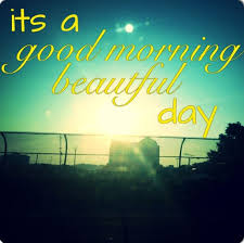 Good Morning Music Quotes Best Of Its A Beautiful Morning Quotes Desktop Picture New HD Quotes