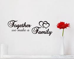 Family quotes Together We Make a Family Quotes Wall Decal Family Vinyl Art Stickers 71