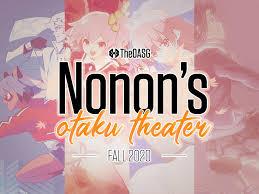 Remember me · forgot password? Nonon S Otaku Theater Fall Anime 2020 Review Theoasg