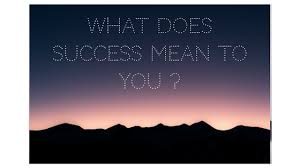 does success mean to you essay what does success mean to you essay