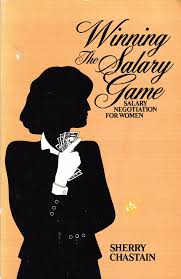 cheap salary negotiation salary negotiation deals on line at winning the salary game salary negotiation for women by sherry chastain 1 dec