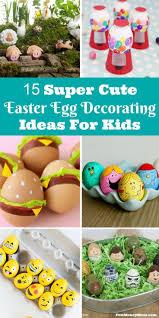 Cascarones Designs 15 Super Cute Easter Egg Decorating Ideas For Kids Shelter