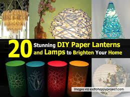 Diy Paper Lanterns 20 Stunning Diy Paper Lanterns And Lamps To Brighten Your Home