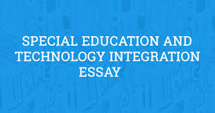 special education and technology integration essay