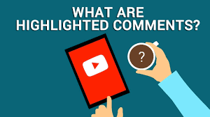 What are Highlighted Comments in YouTube? - YouTube