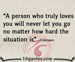 Truly Love Quotes Custom A Person Who Truly Loves You Will Never Let You Go No Matter How