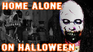 terrifying home alone on halloween story 1 terrifying home alone on halloween story