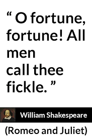 "Romeo And Juliet Quotes About Fate New O Fortune Fortune All Men Call Thee Fickle"" Kwize"