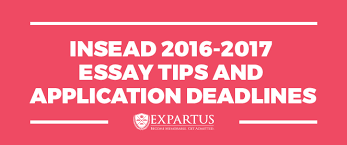 insead essay tips and application deadlines the gmat club insead 2016 2017 essay tips and application deadlines