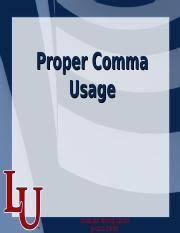 Proper Comma Use Ppt Proper Comma Usage Graduate Writing